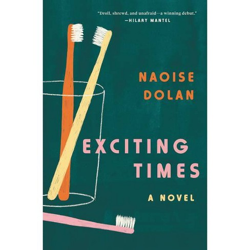 Exciting Times - by  Naoise Dolan (Hardcover) - image 1 of 1