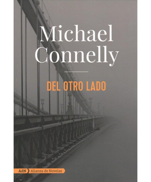 Del otro lado/ The Crossing -  by Michael Connelly (Paperback) - image 1 of 1