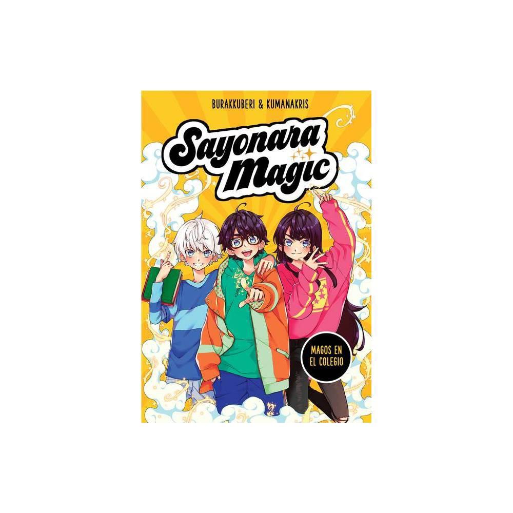 Magos En El Colegio Wizards At School Sayonara Magic By Burakkuberi Kumanakris Paperback