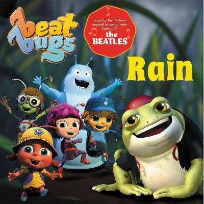 Rain -  (Beat Bugs) by Anne Lamb (Hardcover)