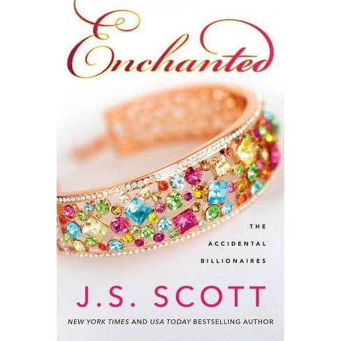Enchanted - (Accidental Billionaires) by  J S Scott (Paperback) - image 1 of 1