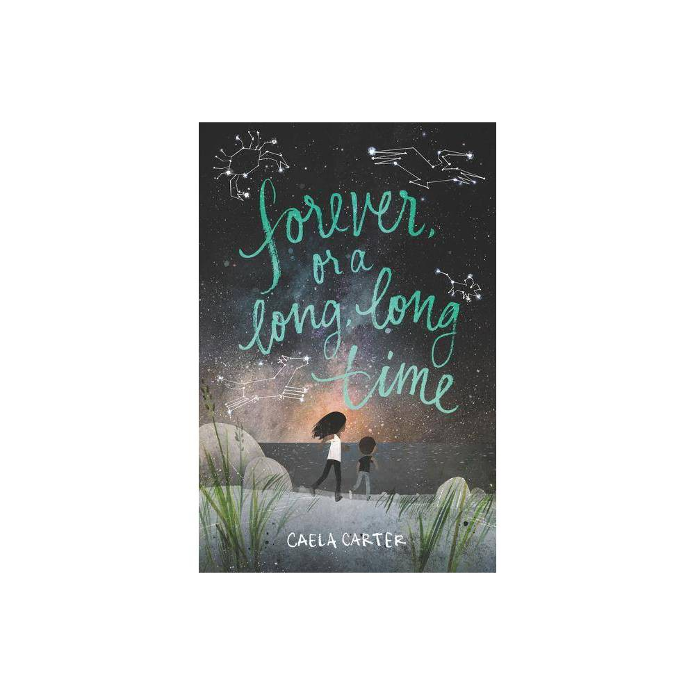 Forever Or A Long Long Time By Caela Carter Hardcover