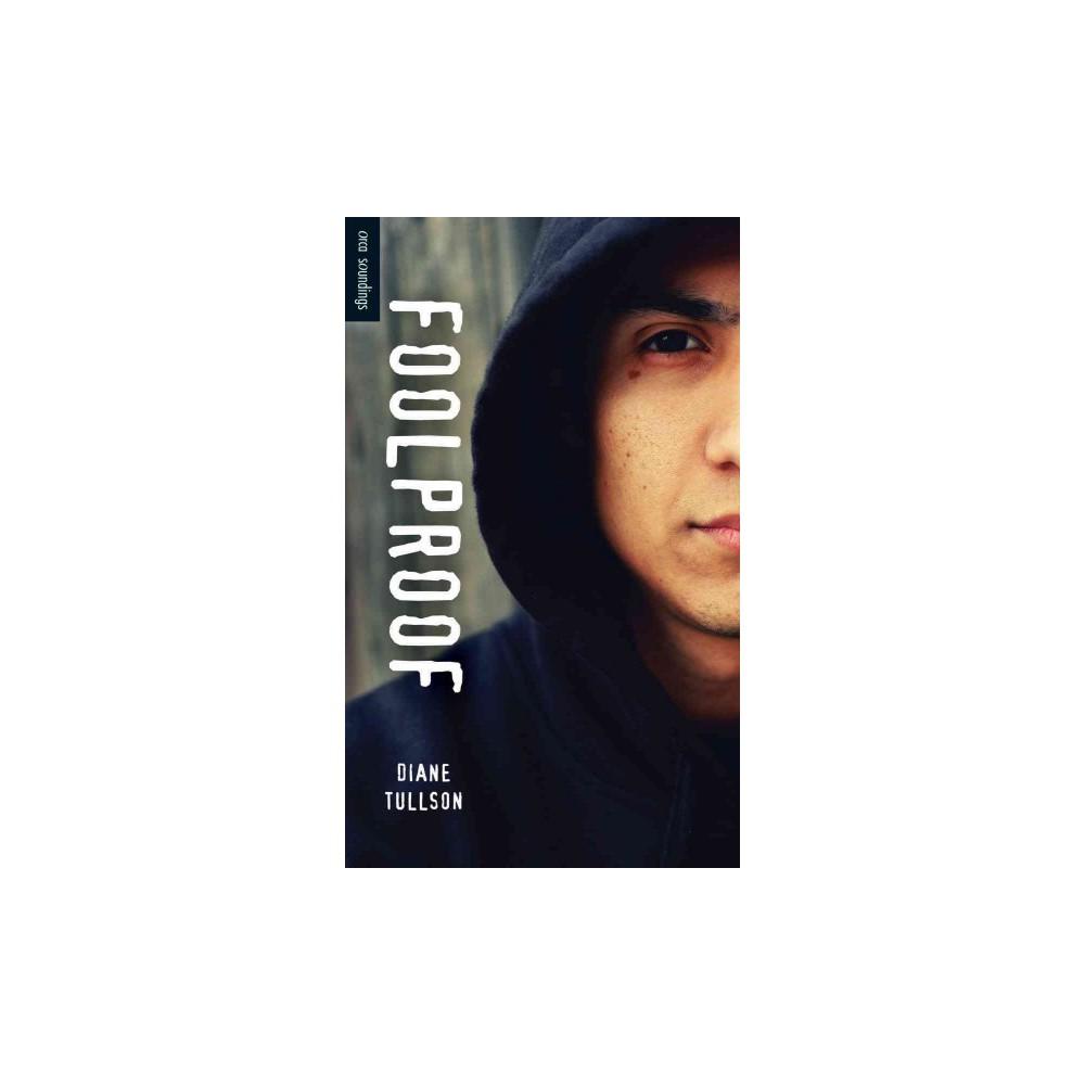 Foolproof ( Orca Soundings) (Paperback)