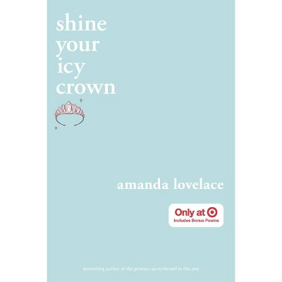 Shine Your Icy Crown -Target Exclusive Edition by Amanda Lovelace (Paperback)
