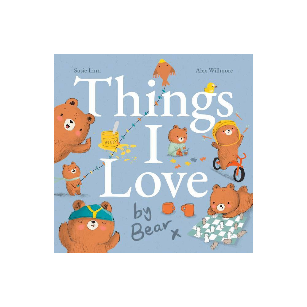 Things I Love By Bear Padded Picture Storybook By Susie Linn Hardcover