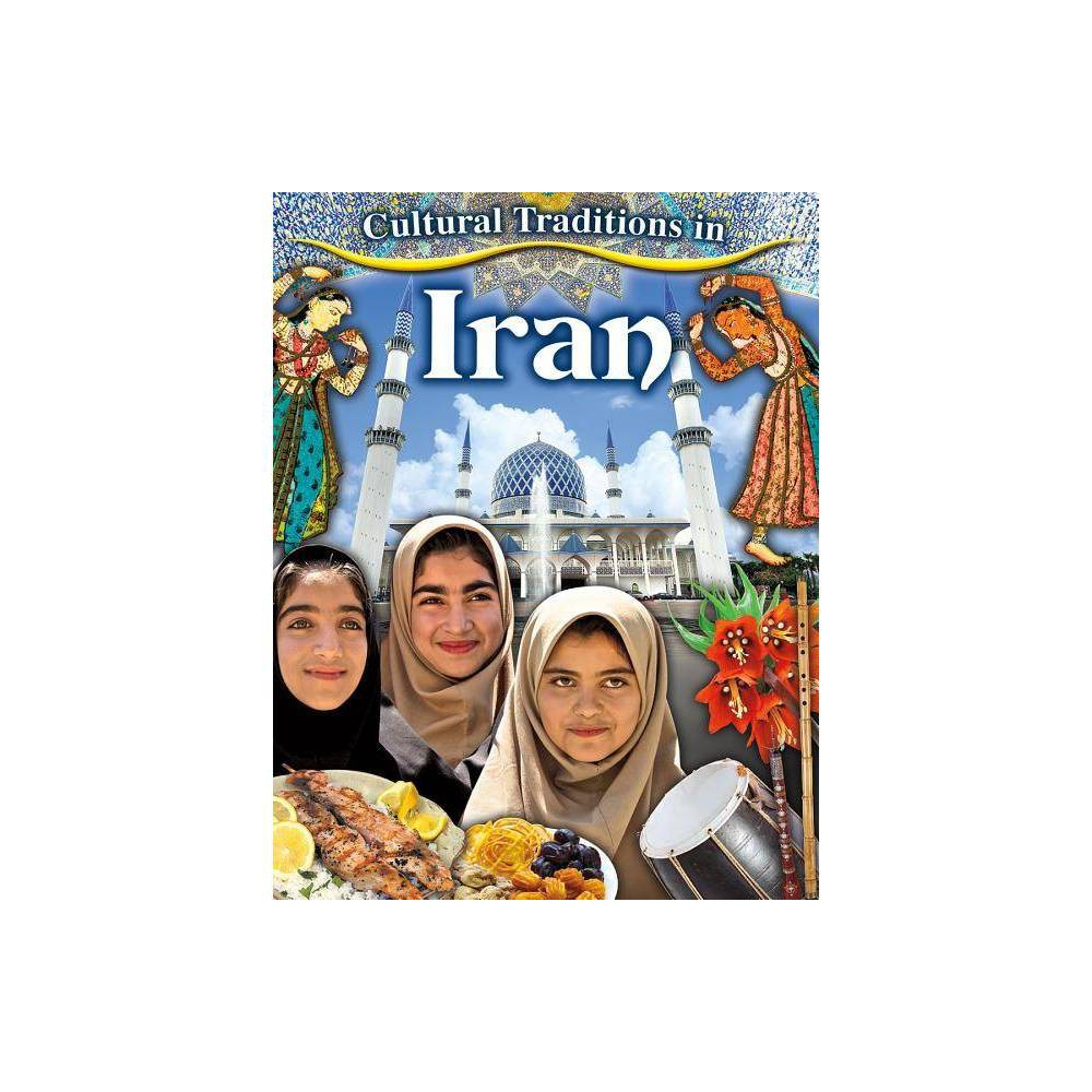 Cultural Traditions In Iran Cultural Traditions In My World By Lynn Peppas Paperback
