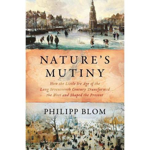 Nature's Mutiny - by  Philipp Blom (Hardcover) - image 1 of 1