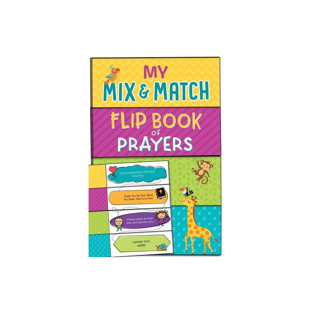 My Mix And Match Flip Book Of Prayers By Kelly Mcintosh Board Book