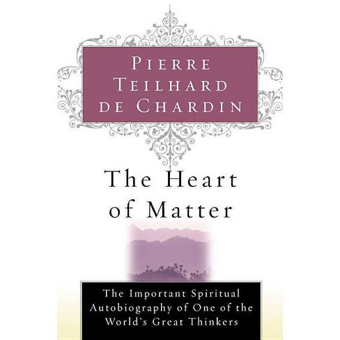 The Heart of Matter - by  Pierre Teilhard de Chardin (Paperback) - image 1 of 1