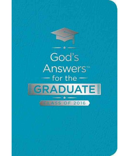 God's Answers for the Graduate, Class of 2016 : New King James Version, Teal (Paperback) - image 1 of 1