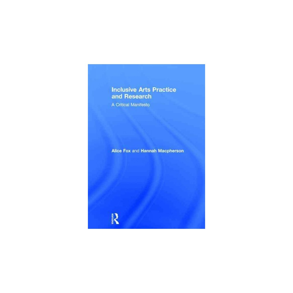 Inclusive Arts Practice and Research (Hardcover)