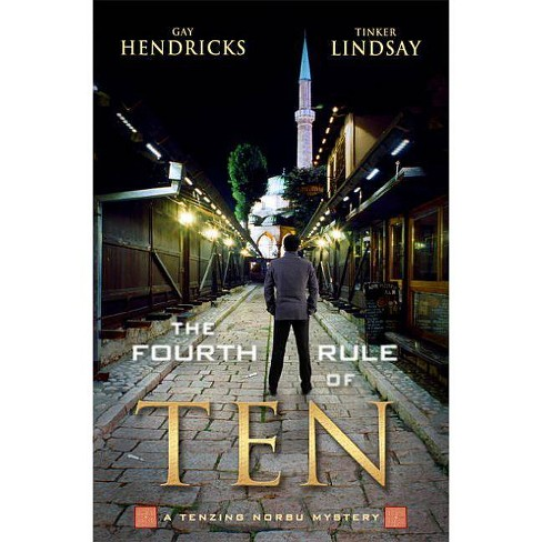 The Fourth Rule of Ten - by  Gay Hendricks & Tinker Lindsay (Paperback) - image 1 of 1