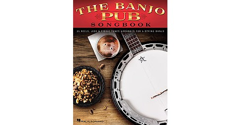Banjo Pub Songbook : 35 Reels, Jigs & Fiddle Tunes Arranged for 5-string Banjo (Paperback) - image 1 of 1