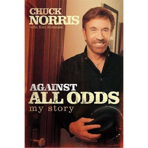 Against All Odds - by  Chuck Norris & Ken Abraham (Paperback) - image 1 of 1