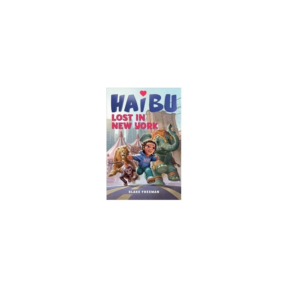Haibu Lost in New York - (Haibu) by Blake Freeman (Hardcover)