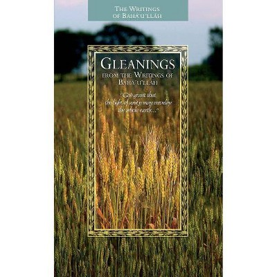 Gleanings from the Writings of Baha'u'llah - (Paperback)