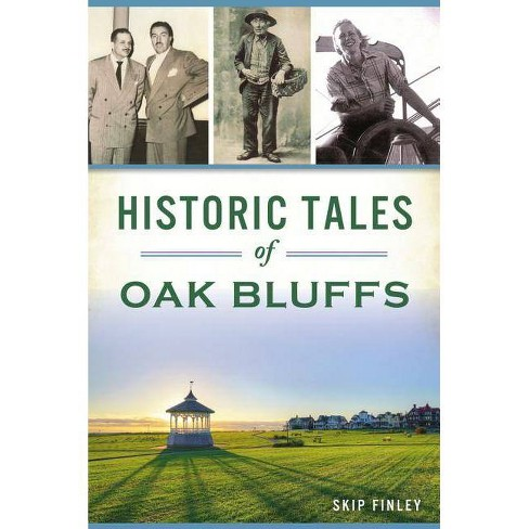 Historic Tales of Oak Bluffs - by  Skip Finley (Paperback) - image 1 of 1