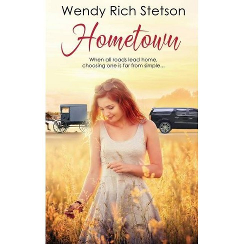 Hometown - (Hearts of the Ridge) by  Wendy Rich Stetson (Paperback) - image 1 of 1