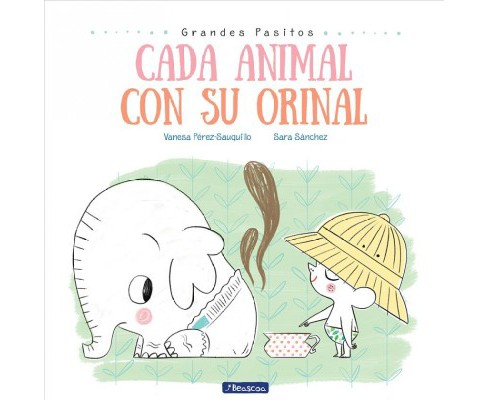 Cada animal con su orinal / Each Animal to Their Own Potty -  by Vanesa Perez-Sauquillo (Hardcover) - image 1 of 1