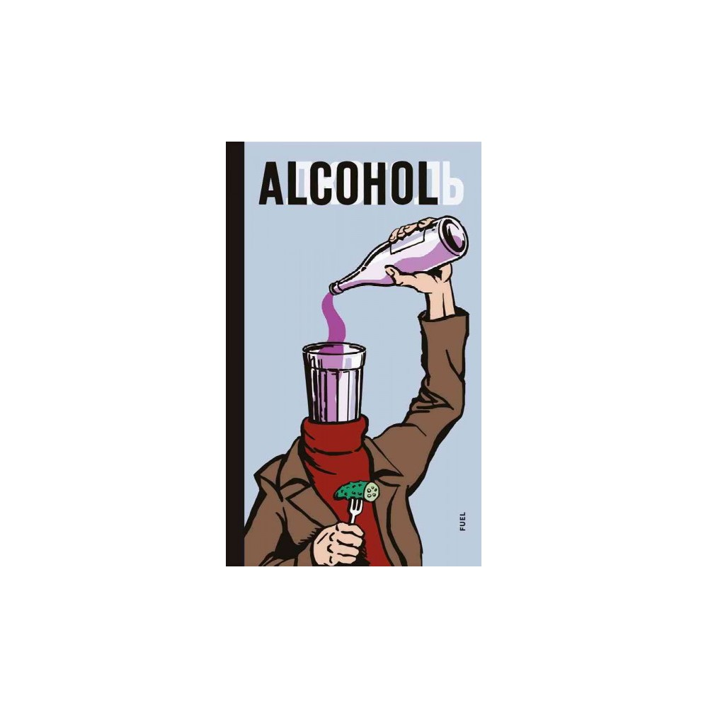 Alcohol (Hardcover) (Damon Murray & Alexei Plutser-sarno)