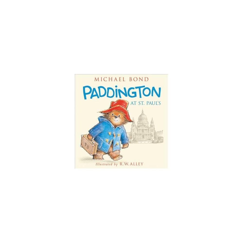 Paddington at St. Paul's - (Paddington Bear) by Michael Bond (School And Library)