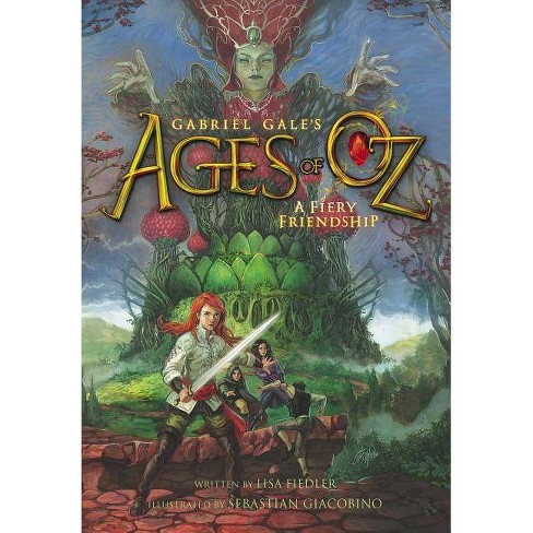 A Fiery Friendship - (Ages of Oz) by  Lisa Fiedler (Paperback) - image 1 of 1