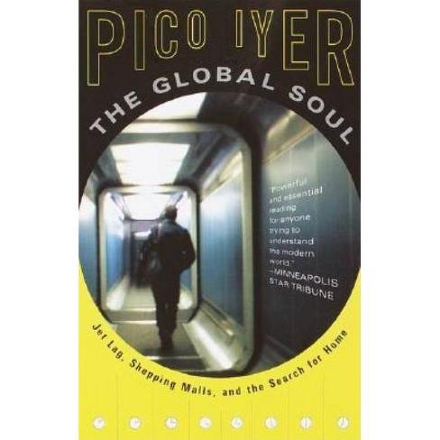 The Global Soul - (Vintage Departures) by  Pico Iyer (Paperback) - image 1 of 1
