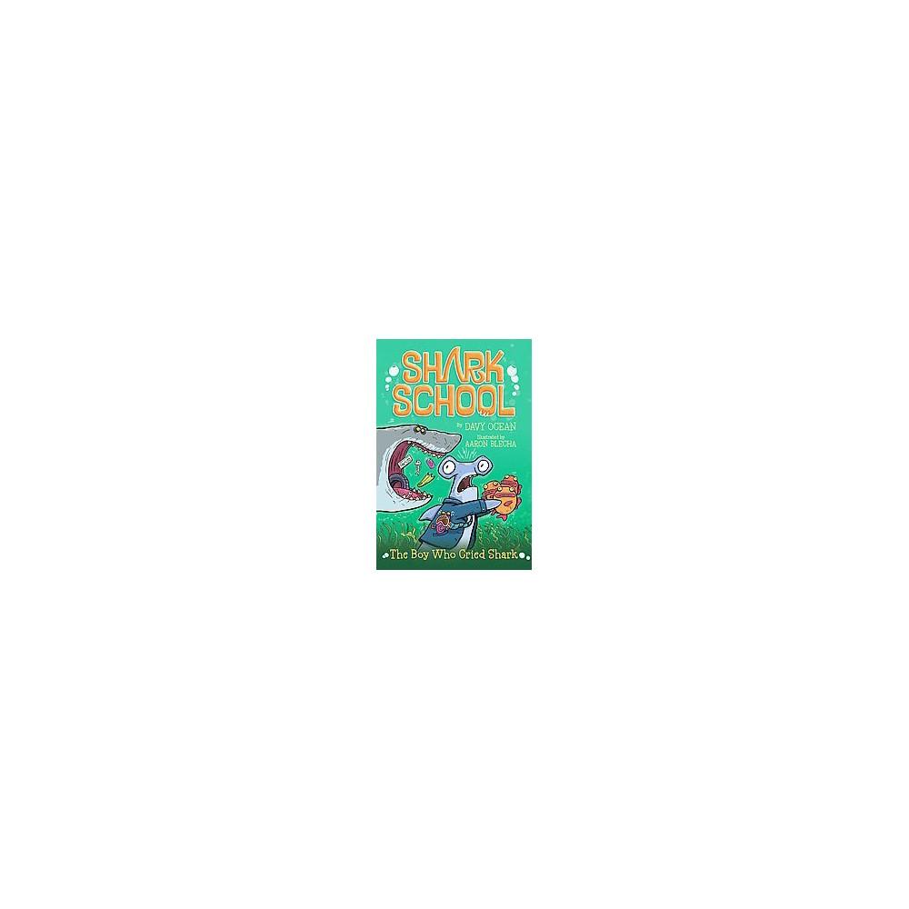 Boy Who Cried Shark (Paperback) (Davy Ocean)