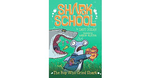 Boy Who Cried Shark (Paperback) (Davy Ocean) - image 1 of 1
