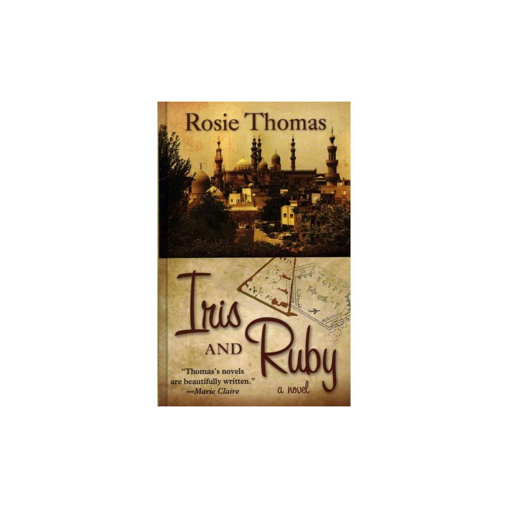 Iris and Ruby (Hardcover) (Rosie Thomas)
