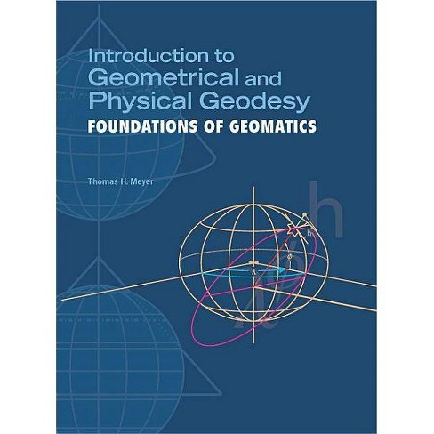 Introduction to Geometrical and Physical Geodesy - by  Thomas H Meyer (Paperback) - image 1 of 1
