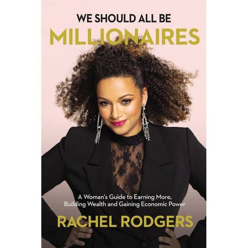 We Should All Be Millionaires - by Rachel Rodgers (Hardcover) - image 1 of 1