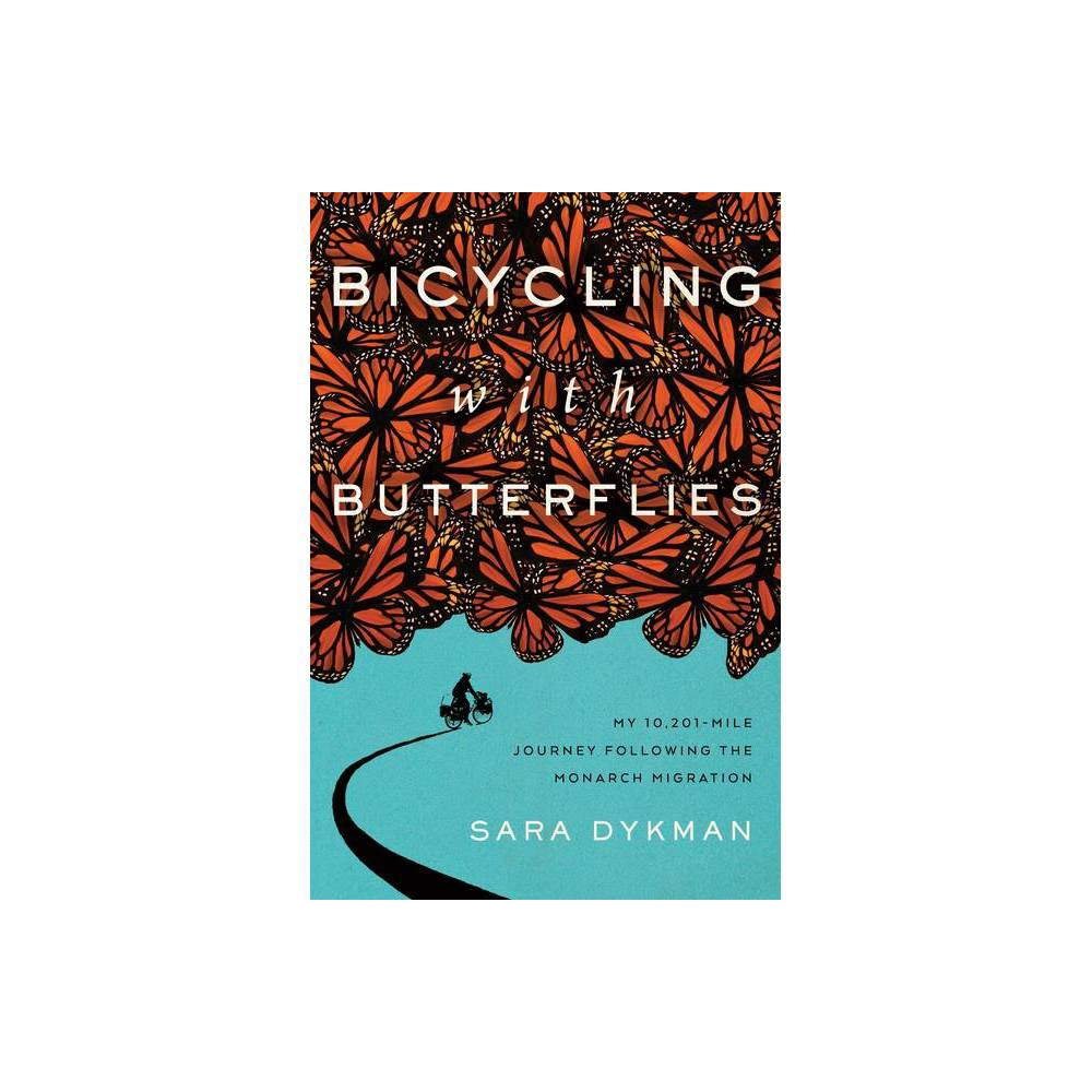Bicycling With Butterflies By Sara Dykman Hardcover