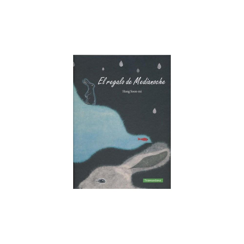 El regalo de Medianoche / Midnight's Gift - by Hong Soon-Mi (Hardcover)