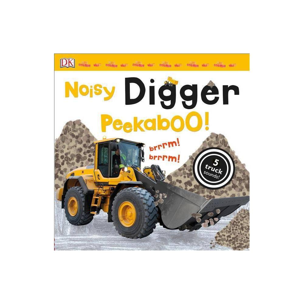 Noisy Digger Peekaboo Noisy Peekaboo Board Book