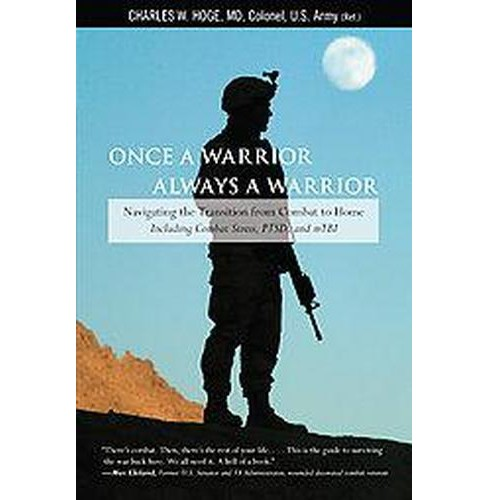 Once a Warrior, Always a Warrior : Navigating the Transition from Combat to Home - Including Combat - image 1 of 1