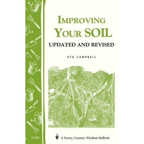 Improving Your Soil - (Storey Country Wisdom Bulletin) by  Stu Campbell (Paperback) - image 1 of 1