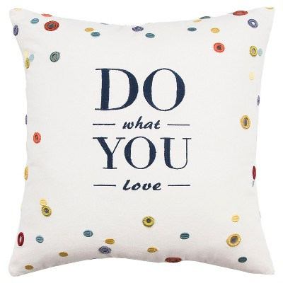 Ivory Do What You Love Throw Pillow (18 x18 )- Rizzy Home®