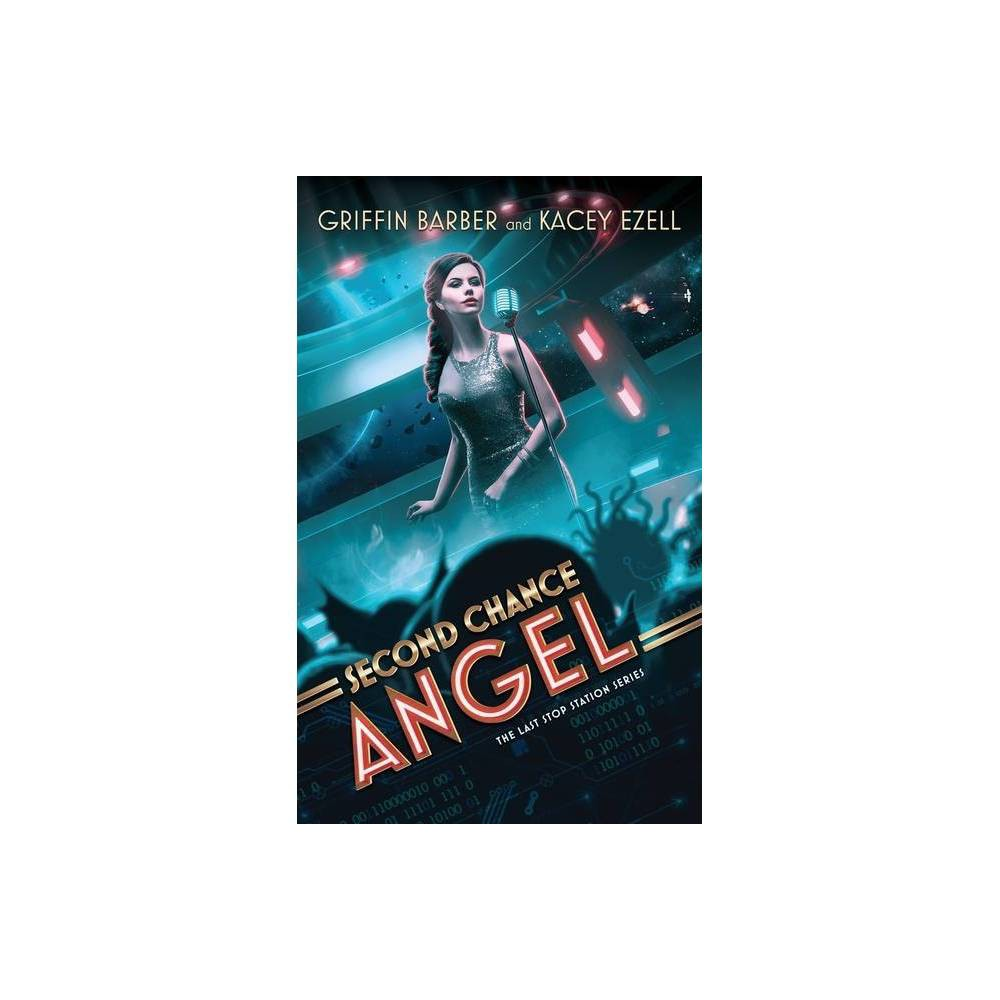 Second Chance Angel The Last Stop Station Series 1 By Griffin Barber Kacey Ezell Hardcover