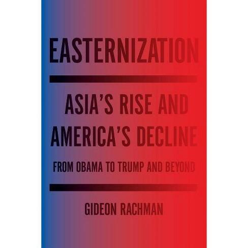 Easternization - by  Gideon Rachman (Paperback) - image 1 of 1