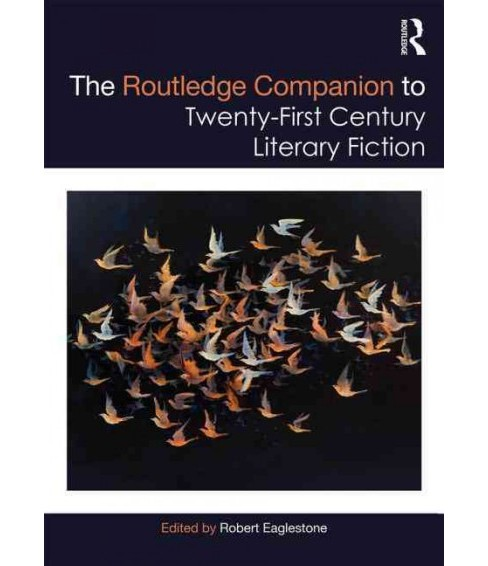 Routledge Companion to Twenty-first Century Literary Fiction (Hardcover) - image 1 of 1