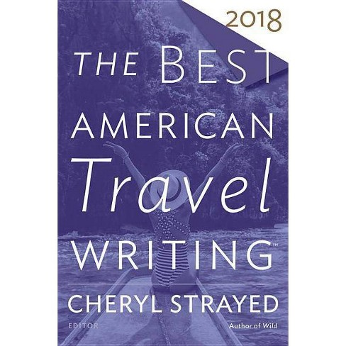 The Best American Travel Writing 2018 - (Best American Series (R)) (Paperback) - image 1 of 1