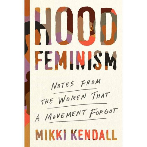 Hood Feminism - by  Mikki Kendall (Hardcover) - image 1 of 1