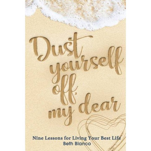 Dust Yourself Off, My Dear - by  Blanco Beth (Paperback) - image 1 of 1