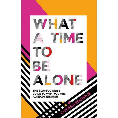 What a Time to Be Alone - by  Chidera Eggerue (Hardcover) - image 1 of 1
