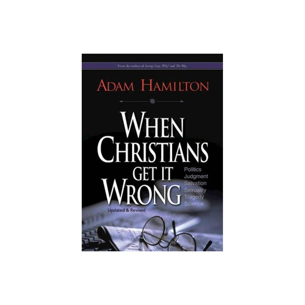 When Christians Get It Wrong By Adam Hamilton Paperback