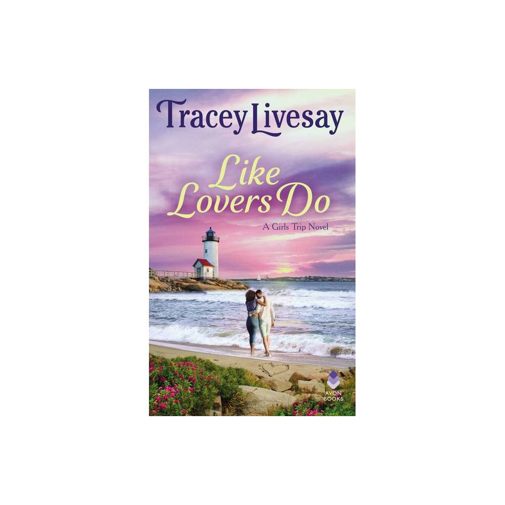 Like Lovers Do By Tracey Livesay Paperback