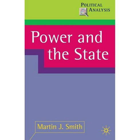 Power and the State - (Political Analysis (Palgrave Paperback)) by  Martin J Smith (Paperback) - image 1 of 1