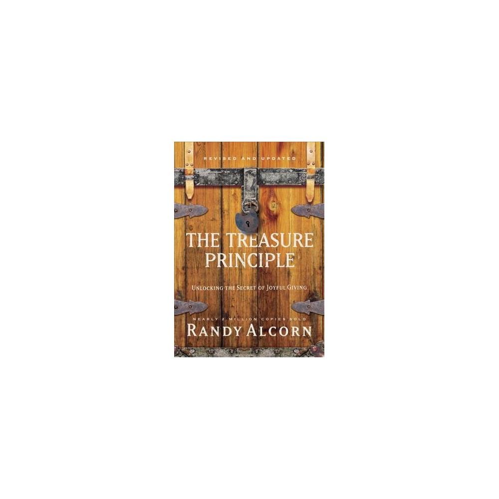 Treasure Principle : Unlocking the Secret of Joyful Giving - Special by Randy Alcorn (Hardcover)