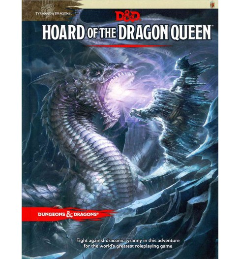 Hoard of the Dragon Queen : Tyranny of Dragons (Hardcover) (Wolfgang Baur) - image 1 of 1